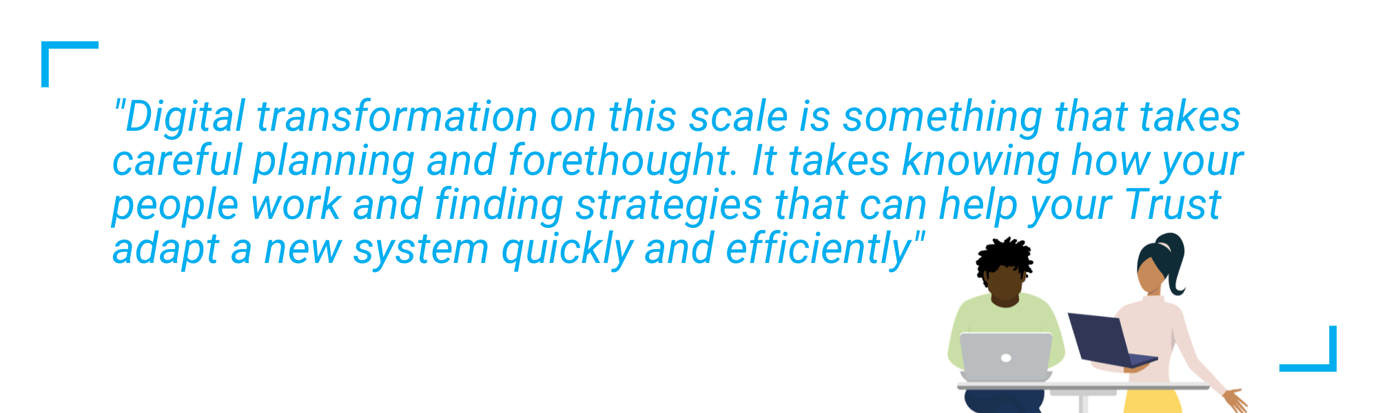 A quote saying digital transformation takes careful planning and forethought.