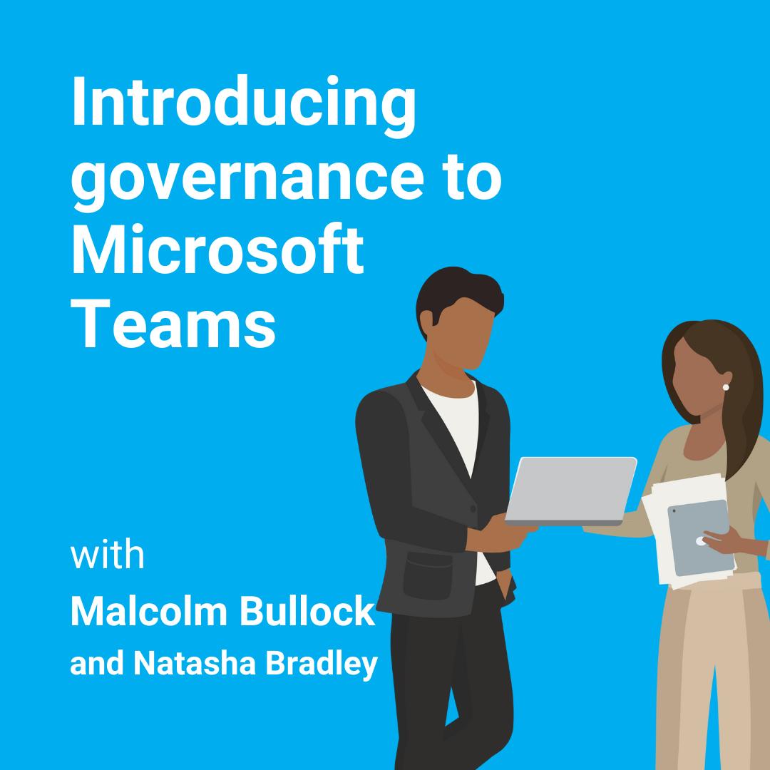 Introducing governance to Microsoft Teams